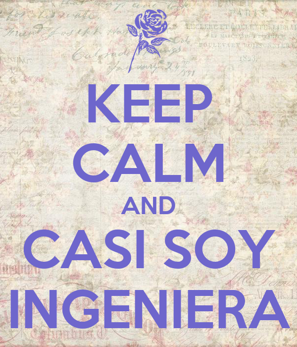 KEEP CALM AND CASI SOY INGENIERA