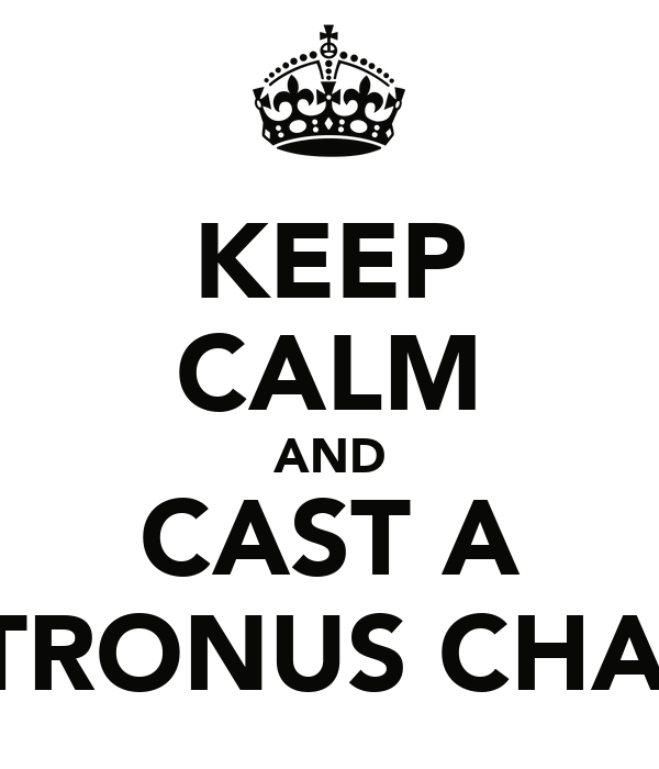 KEEP CALM AND CAST A PATRONUS CHARM