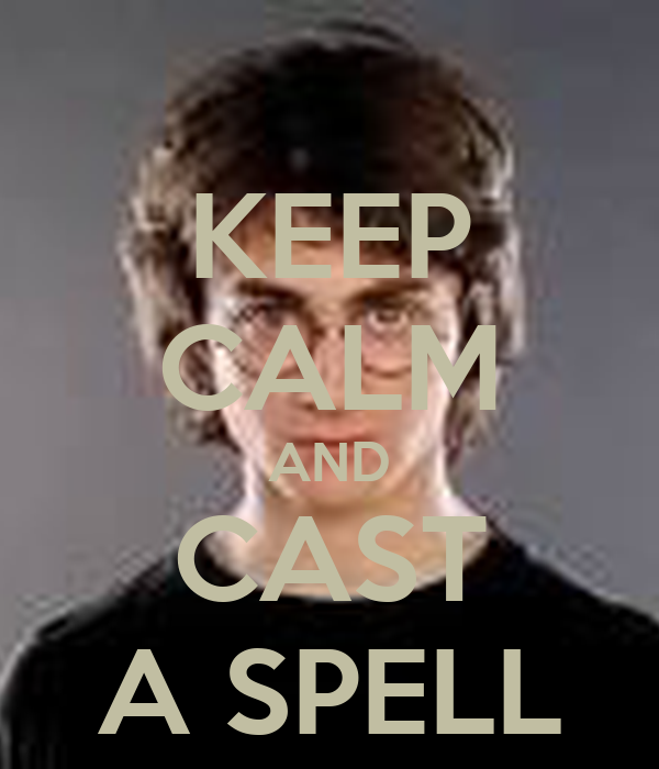 KEEP CALM AND CAST A SPELL