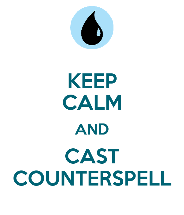 KEEP CALM AND CAST COUNTERSPELL