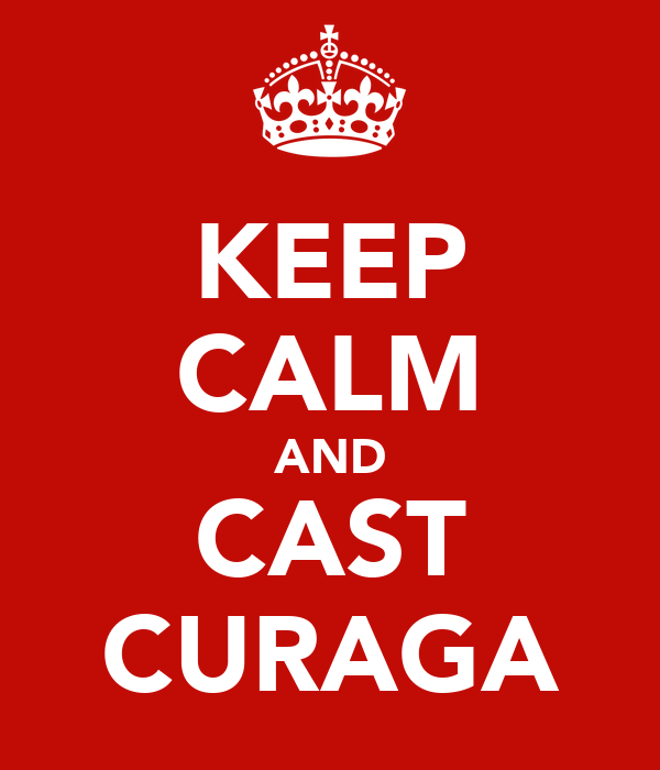 KEEP CALM AND CAST CURAGA