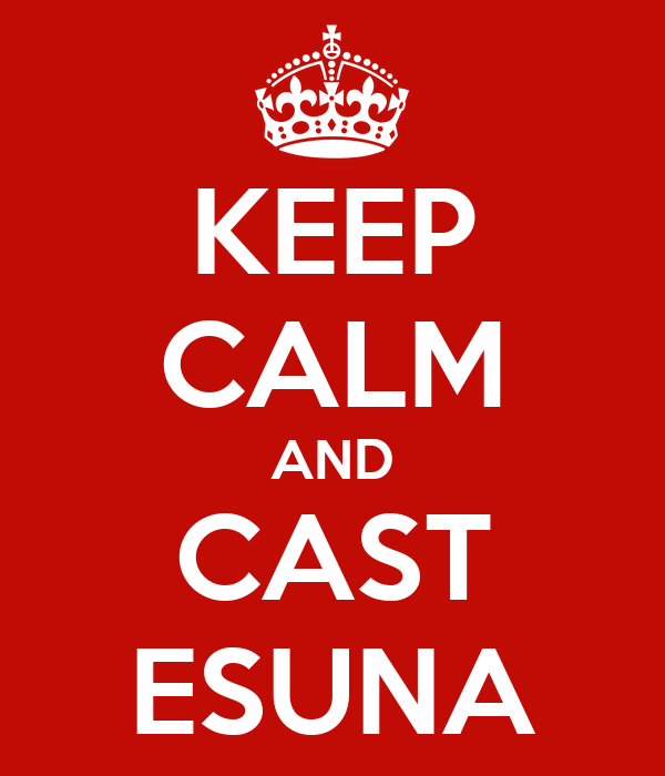 KEEP CALM AND CAST ESUNA