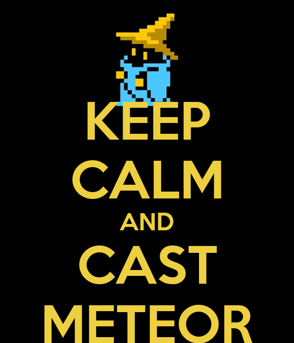 KEEP CALM AND CAST METEOR