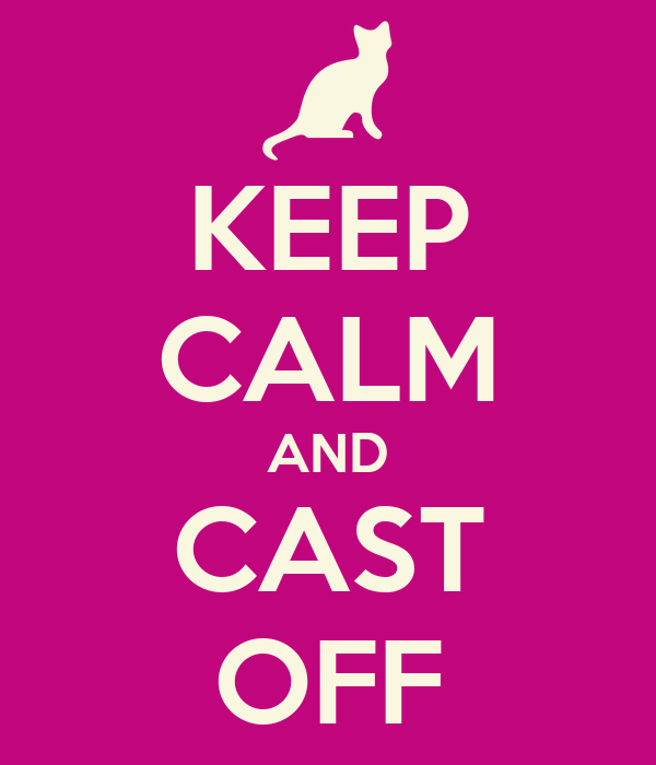 KEEP CALM AND CAST OFF