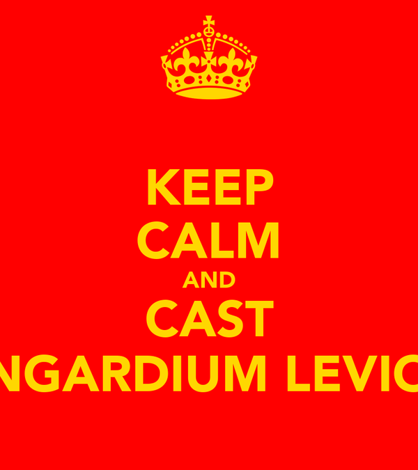 KEEP CALM AND CAST WINGARDIUM LEVIOSA