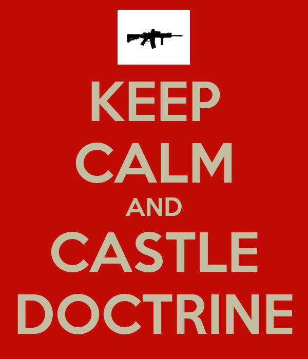 KEEP CALM AND CASTLE DOCTRINE