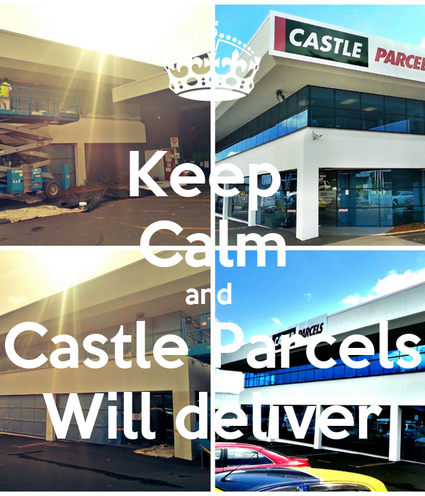 Keep  Calm and  Castle Parcels Will deliver