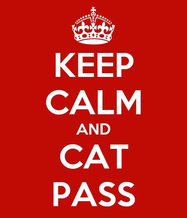 KEEP CALM AND CAT PASS