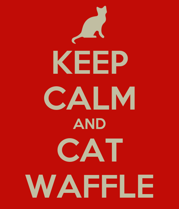 KEEP CALM AND CAT WAFFLE