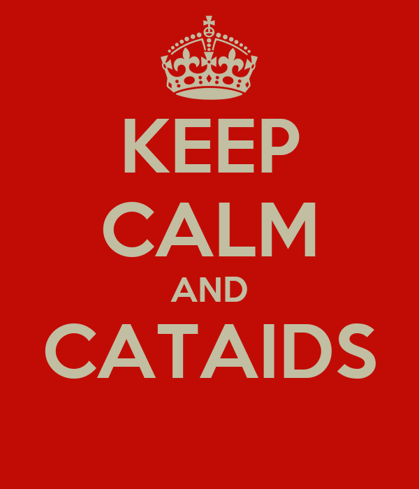 KEEP CALM AND CATAIDS