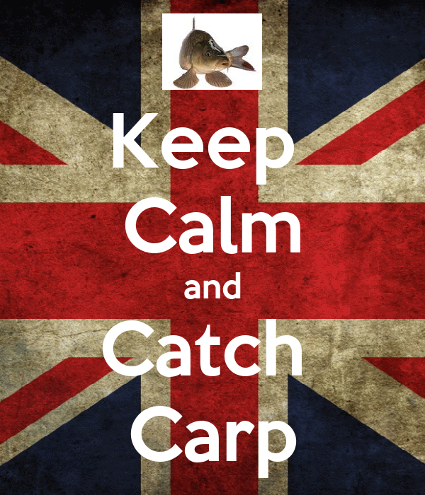 Keep  Calm and Catch  Carp