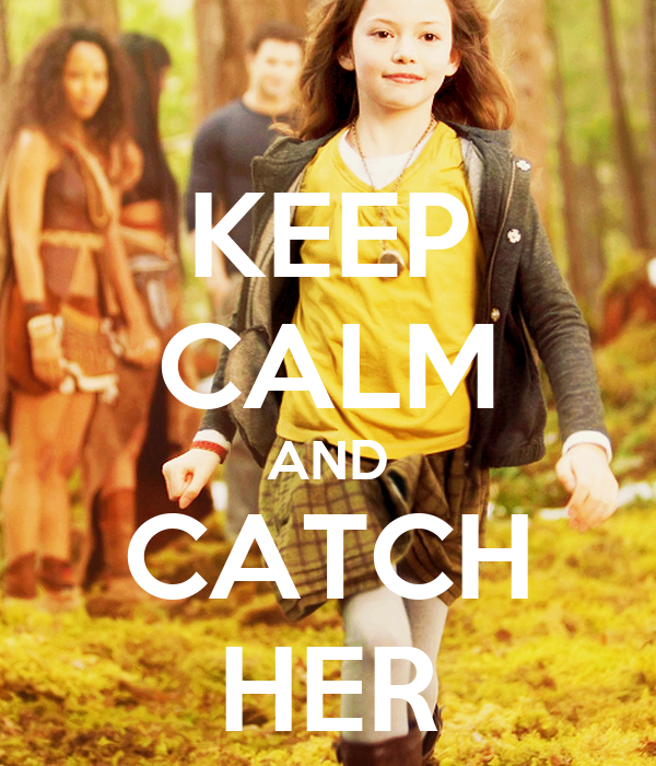 KEEP CALM AND CATCH HER