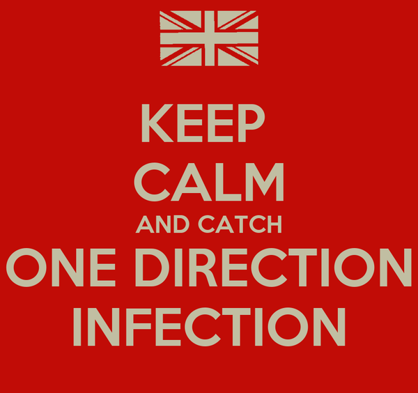 KEEP  CALM AND CATCH ONE DIRECTION INFECTION