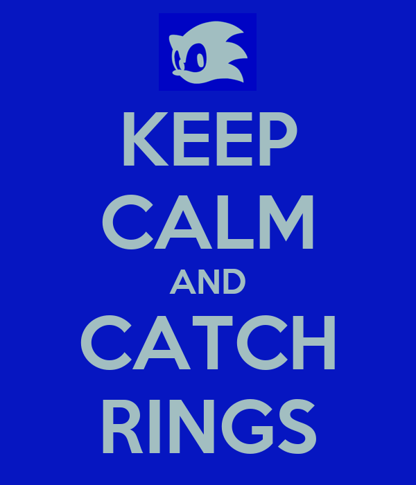 KEEP CALM AND CATCH RINGS