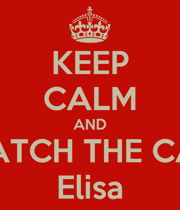 KEEP CALM AND CATCH THE CAT Elisa