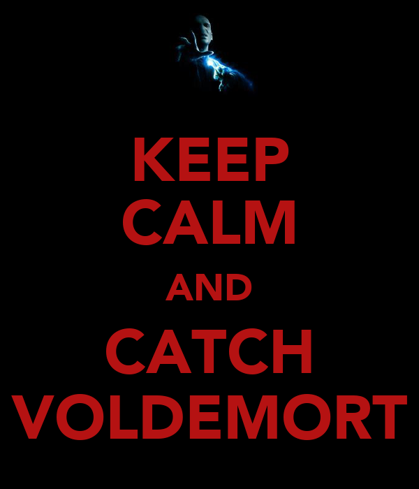 KEEP CALM AND CATCH VOLDEMORT