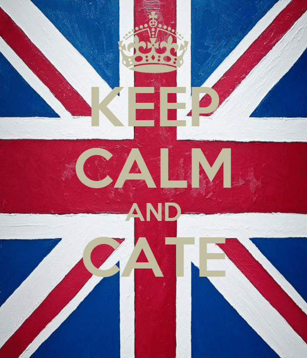 KEEP CALM AND CATE