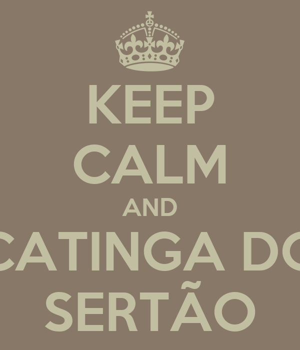 KEEP CALM AND CATINGA DO SERTÃO