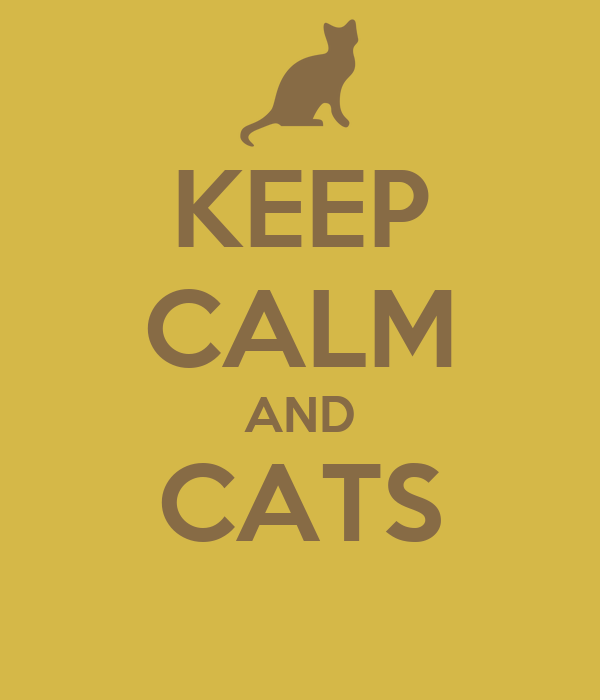 KEEP CALM AND CATS