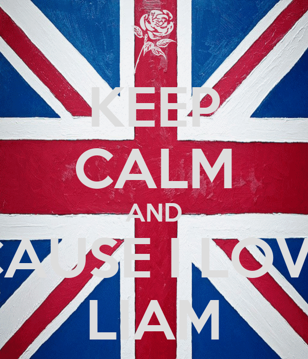 KEEP CALM AND CAUSE I LOVE LIAM