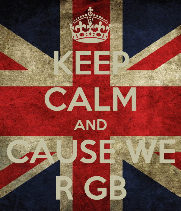 KEEP CALM AND CAUSE WE R GB