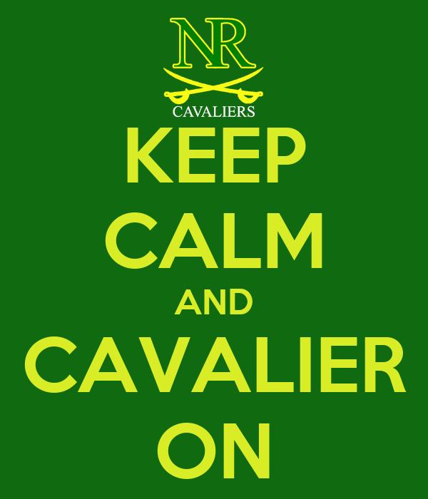 KEEP CALM AND CAVALIER ON