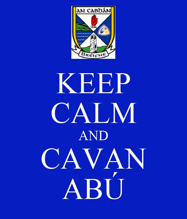 KEEP CALM AND CAVAN ABÚ