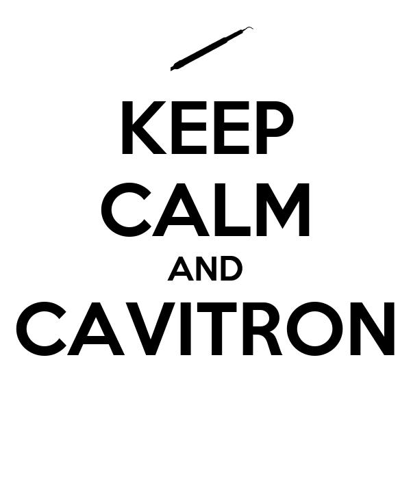 KEEP CALM AND CAVITRON