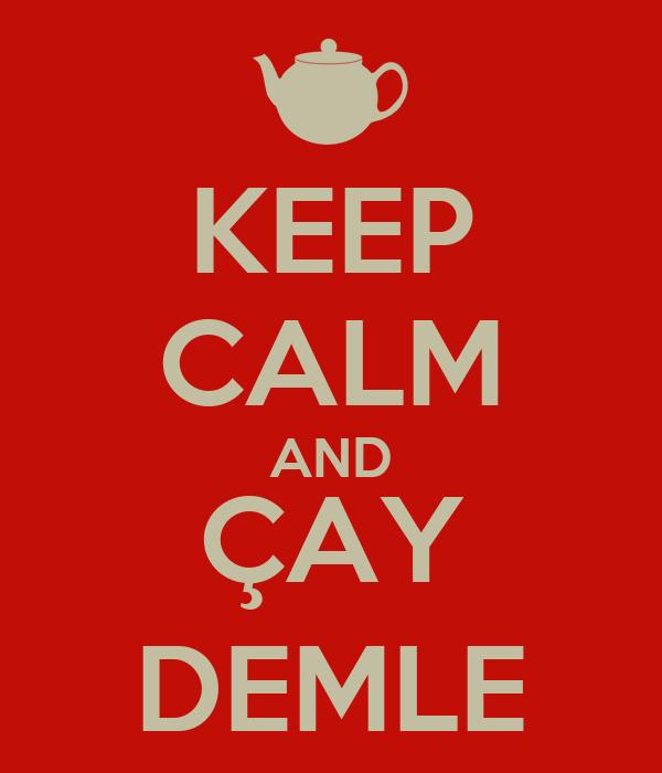 KEEP CALM AND ÇAY DEMLE