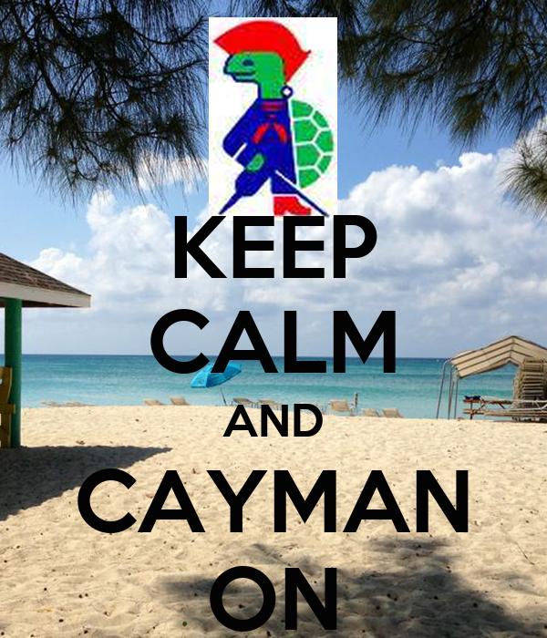 KEEP CALM AND CAYMAN ON