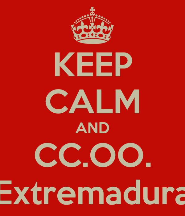 KEEP CALM AND CC.OO. Extremadura