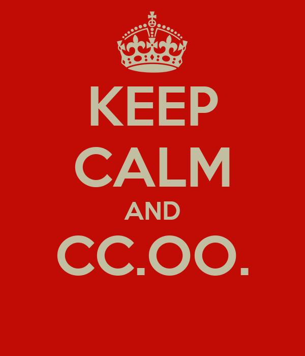KEEP CALM AND CC.OO.