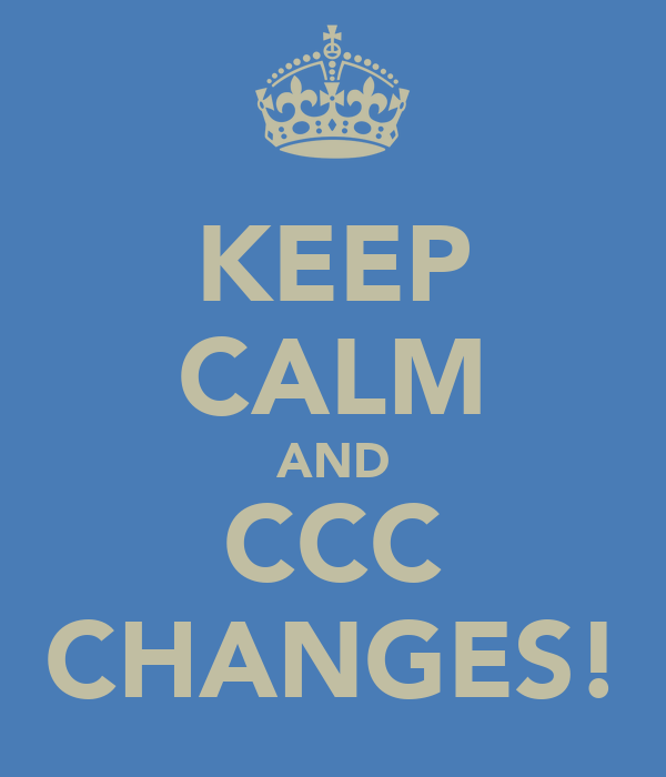 KEEP CALM AND CCC CHANGES!