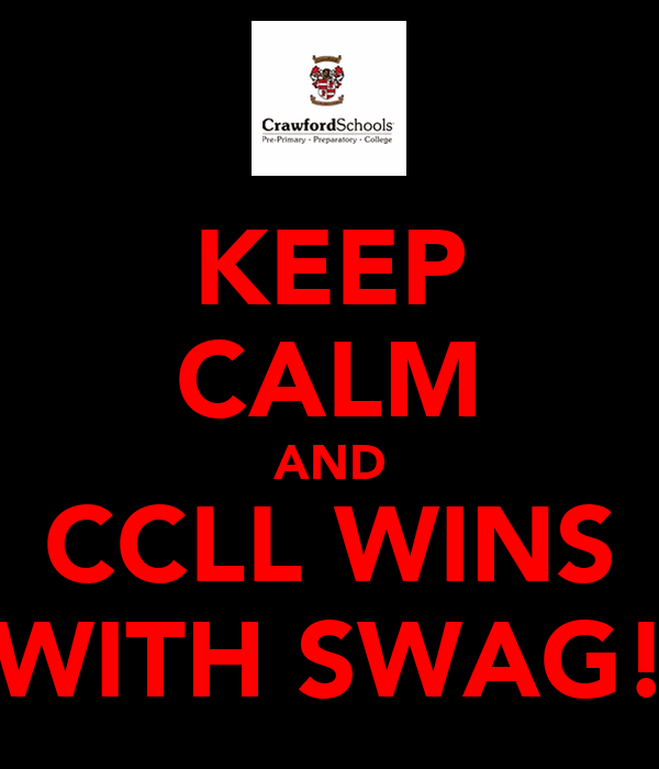 KEEP CALM AND CCLL WINS WITH SWAG!
