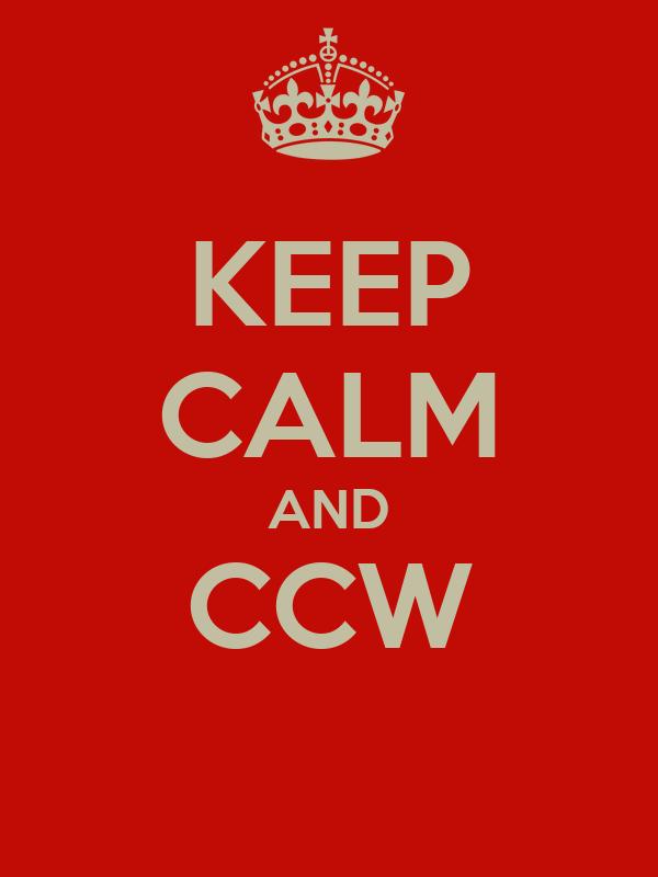 KEEP CALM AND CCW