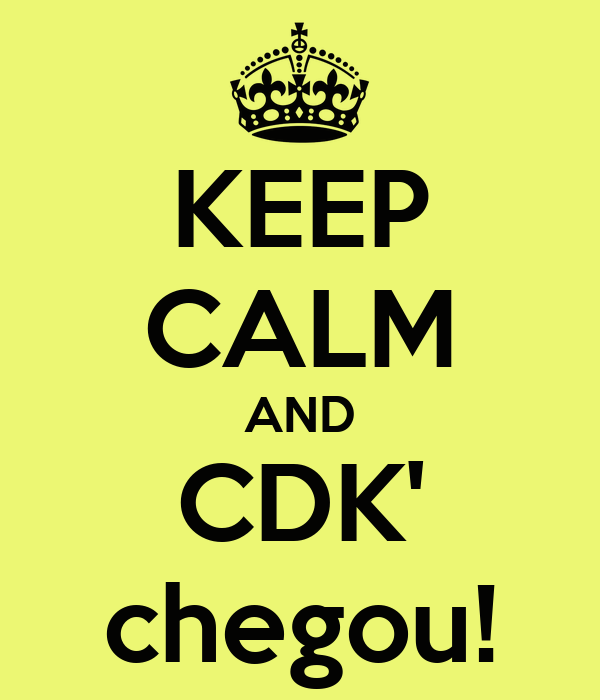 KEEP CALM AND CDK' chegou!