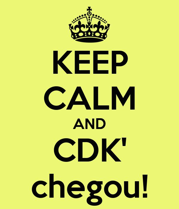 KEEP CALM AND CDK' chegou!