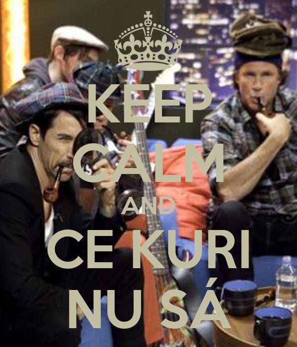 KEEP CALM AND CE KURI NU SÁ