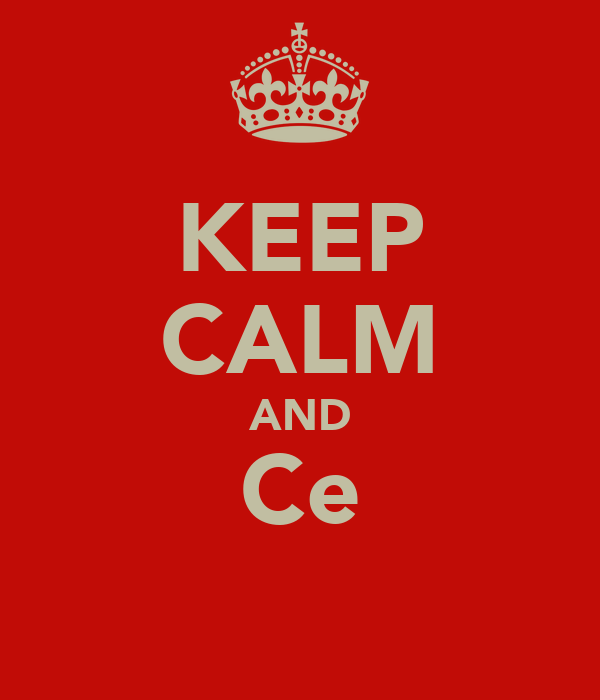 KEEP CALM AND Ce