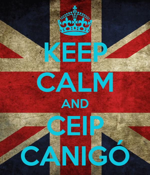 KEEP CALM AND CEIP CANIGÓ