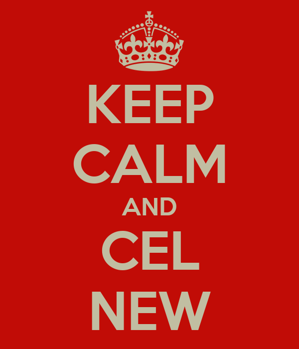 KEEP CALM AND CEL NEW