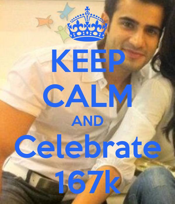 KEEP CALM AND Celebrate 167k