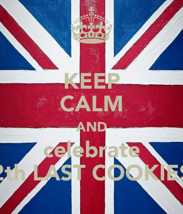 KEEP CALM AND celebrate 2th LAST COOKIES