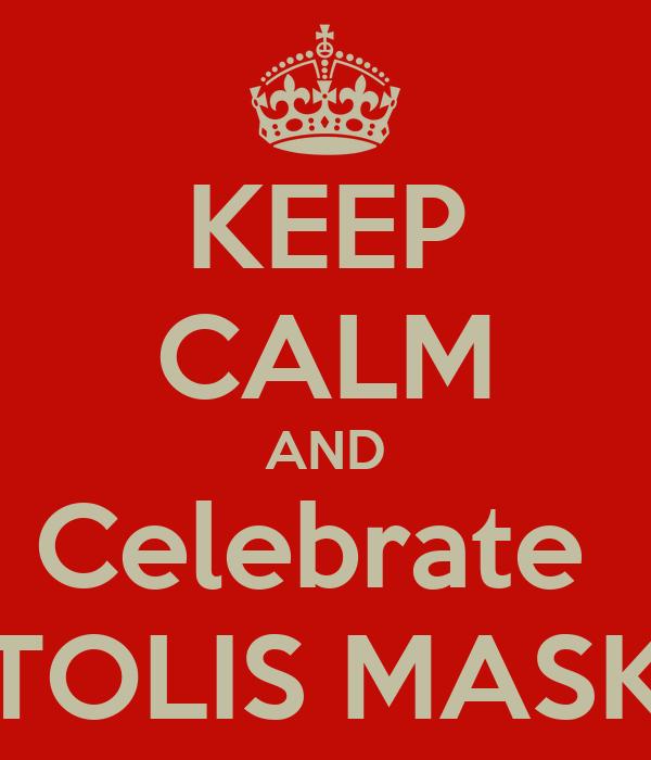 KEEP CALM AND Celebrate  APOSTOLIS MASKARAS