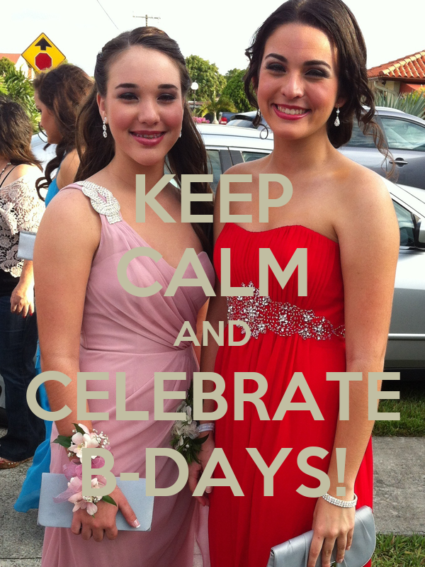 KEEP CALM AND CELEBRATE B-DAYS!