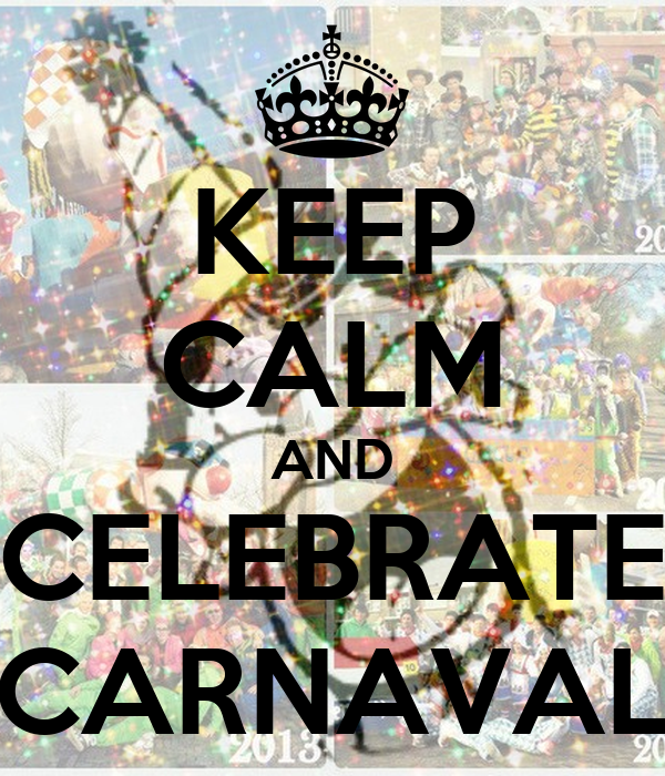 KEEP CALM AND CELEBRATE CARNAVAL