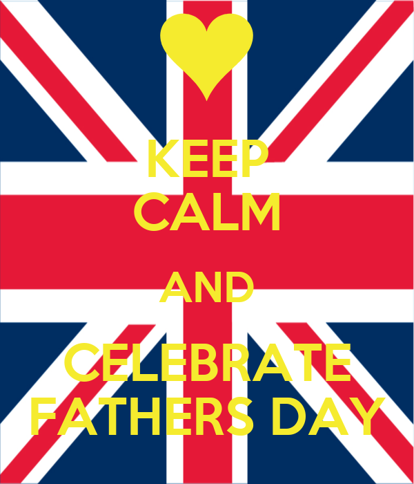 KEEP CALM AND CELEBRATE FATHERS DAY