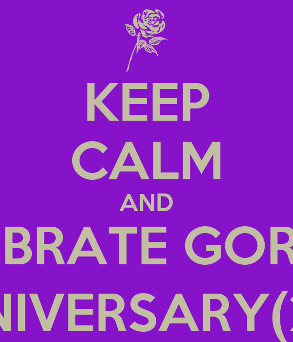 KEEP CALM AND CELEBRATE GORGA'S THRICE ANNIVERSARY(29th august)