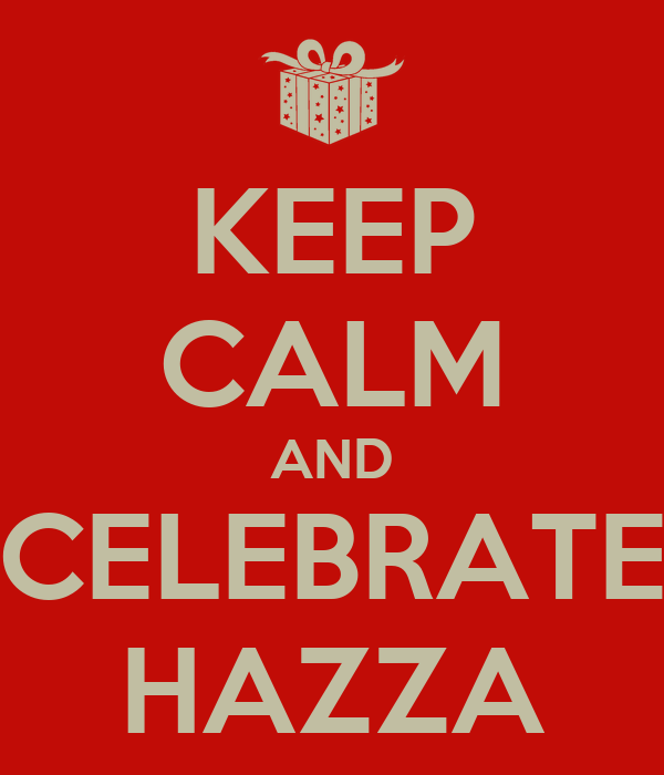 KEEP CALM AND CELEBRATE HAZZA
