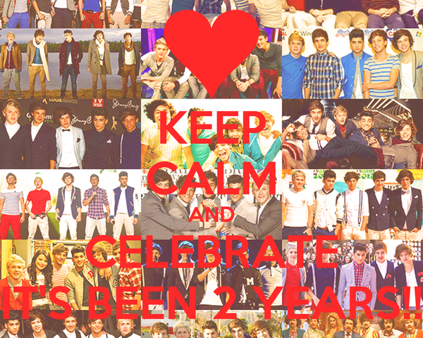 KEEP CALM AND CELEBRATE IT'S BEEN 2 YEARS!!